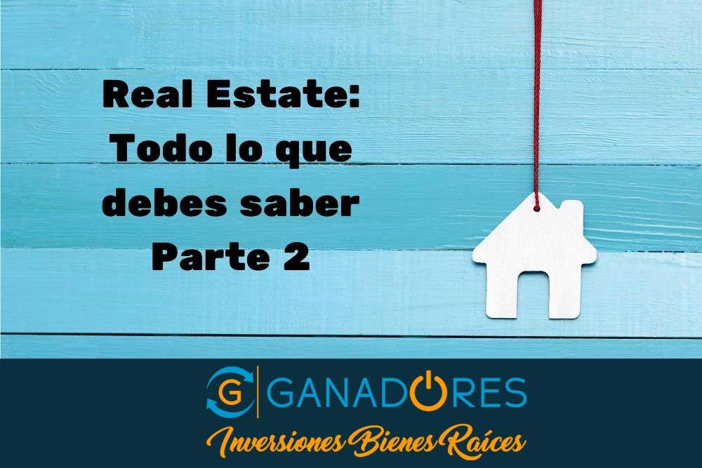 Real Estate: Todo lo que debes saber. Parte II