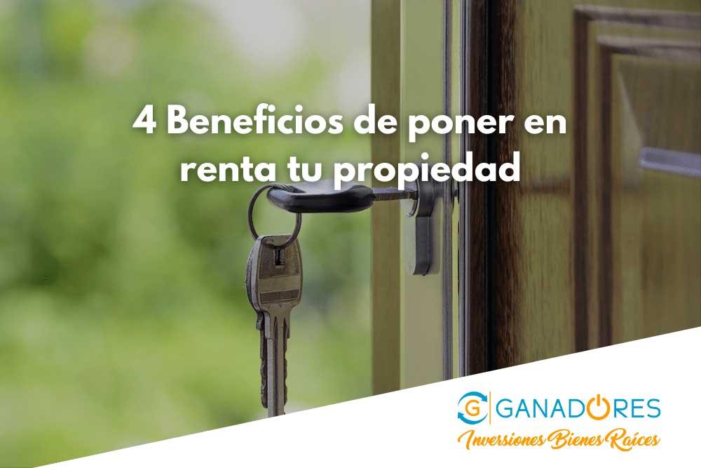 4 Beneficios de rentar tu propiedad
