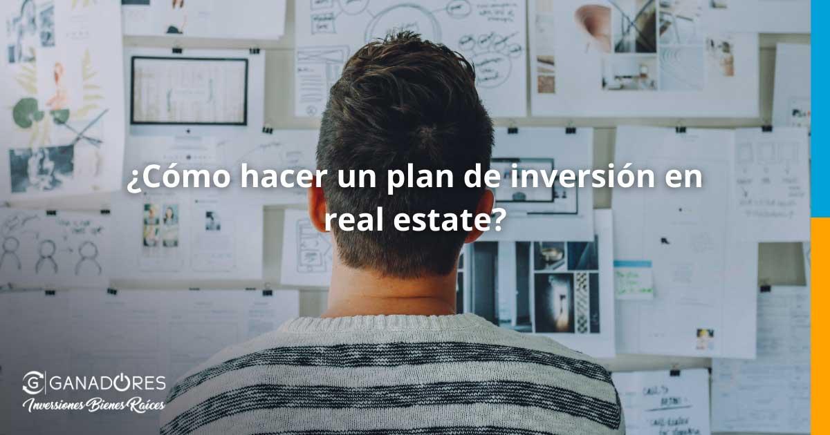 ¿Cómo hacer un plan de inversión en real estate?