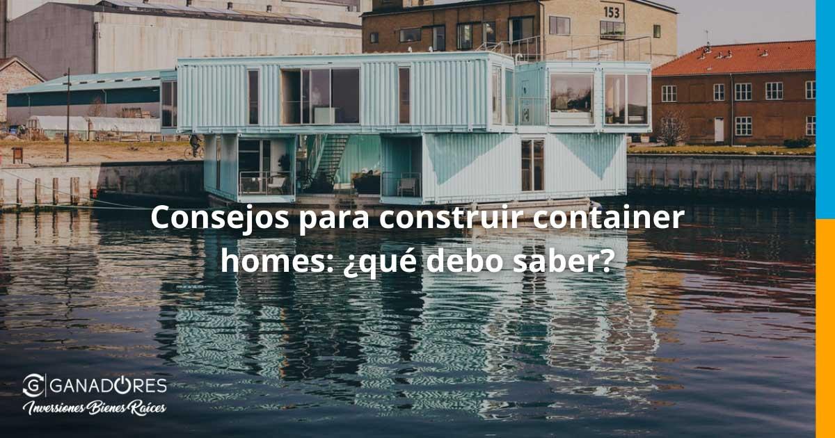 Consejos para construir container homes ¿qué debo saber?