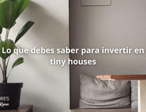 Lo que debes saber para invertir en tiny houses