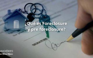 ¿Qué es Foreclosure y pre foreclosure