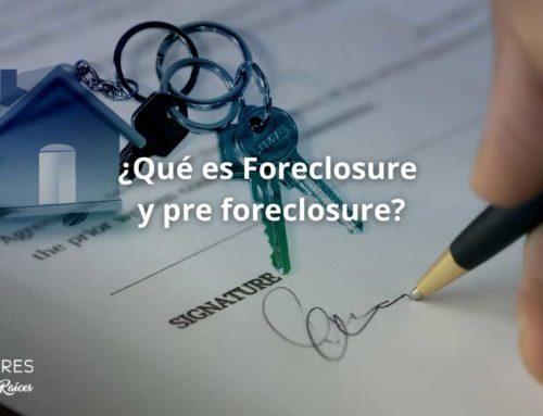 ¿Qué es Foreclosure y pre foreclosure?
