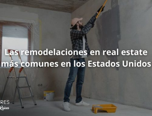 Las remodelaciones en real estate más comunes en los Estados Unidos