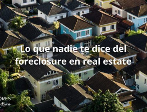 Lo que nadie te dice del foreclosure en real estate